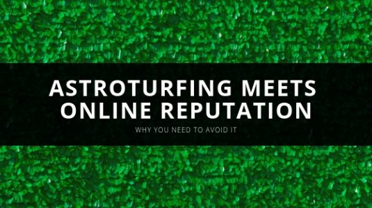 Astroturfing Meets Online Reputation - NetReputation