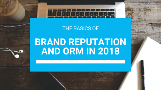 Brand Reputation and ORM in 2018