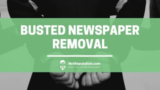 Busted Newspaper Removal - NetReputationBusted Newspaper Removal - NetReputation