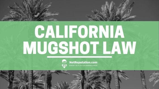 California Mugshot Law - Net Reputation