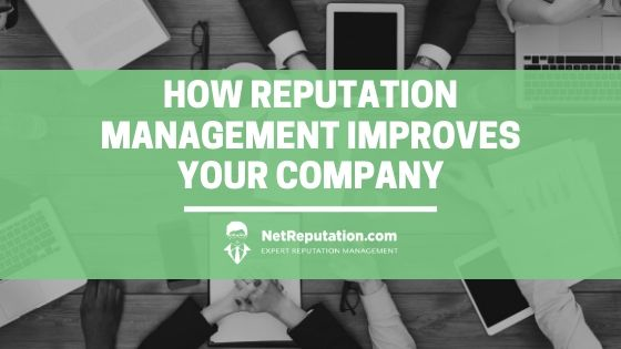 How Reputation Management Improves Your Company's Face - NetReputation (1)