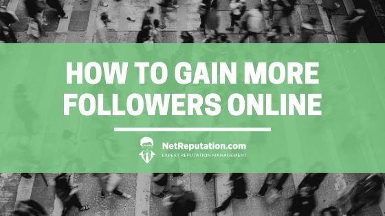 How to Gain More Followers Online - NetReputation