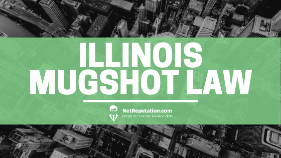 Illinois Mugshot Law - NetReputation