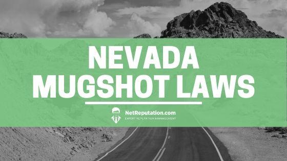 Nevada Mugshot Laws - Net Reputation