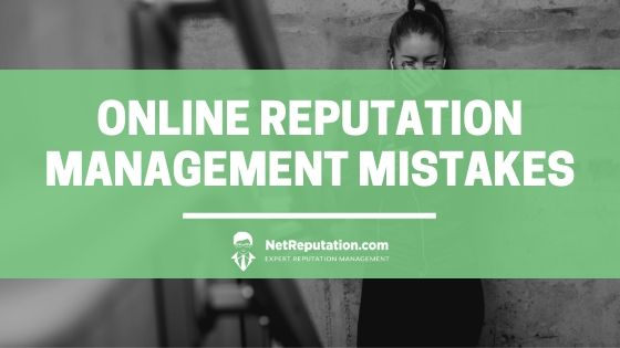 Online Reputation Management Mistakes - NetReputation