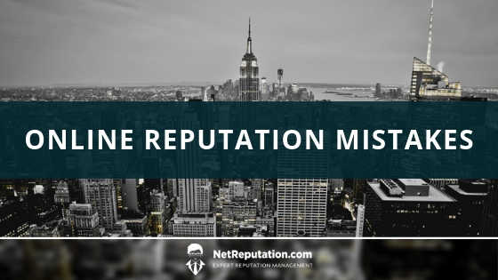 Online Reputation Mistakes - NetReputation
