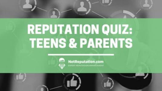 Reputation Quiz_ Teens & Parents - NetReputation