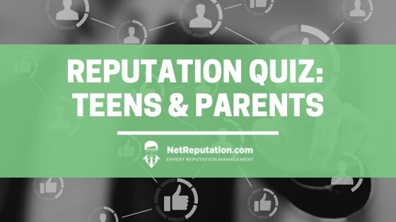 Reputation Quiz_ Teens & Parents - NetReputation