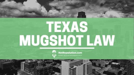 Texas Mugshot Law - Net Reputation